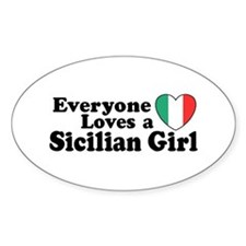 Everyone Loves a Sicilian Girl Oval Bumper Stickers