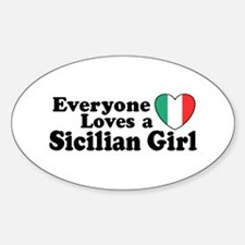 Everyone Loves a Sicilian Girl Oval Decal