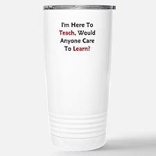 Anyone Care To Learn? Travel Mug