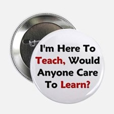 """Anyone Care To Learn? 2.25"""" Button"""