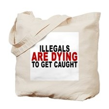 Illegals Dying D25MX2 Tote Bag