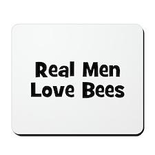 Real Men Love Bees Mousepad