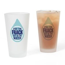 Stay the frack out! Drinking Glass