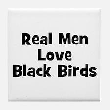 Real Men Love Black Birds Tile Coaster
