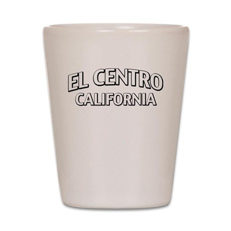 El Centro California Shot Glass