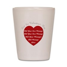 Our 1st Valentine's Day Shot Glass