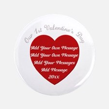 "Our 1st Valentine's Day 3.5"" Button"