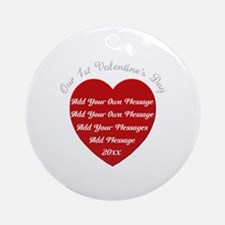 Our 1st Valentine's Day Ornament (Round)