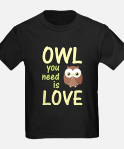 Owl You Need Is Love T