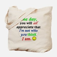 One Day You Will Appreicate Tote Bag