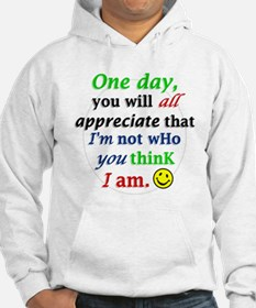 One Day You Will Appreicate Hoodie