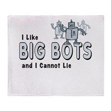 I Like Big Bots Throw Blanket