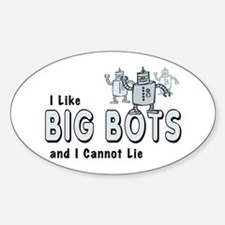I Like Big Bots Decal