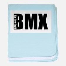 BMX -It's how I roll baby blanket