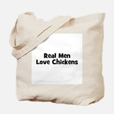 Real Men Love Chickens Tote Bag