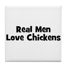 Real Men Love Chickens Tile Coaster