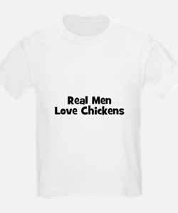 Real Men Love Chickens Kids T-Shirt