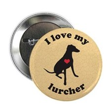 "I love my lurcher - 2.25"" Button"