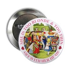 "She is Too Blonde 2.25"" Button (100 pack)"