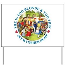 She is Too Blonde Yard Sign