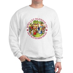 Who Let Blondie In? Sweatshirt