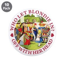 """Who Let Blondie In? 3.5"""" Button (10 pack)"""