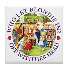 Who Let Blondie In? Tile Coaster