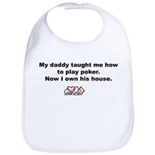 Daddy taught me how to play poker... Bib