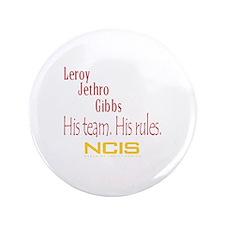"Gibbs - His Team His Rules 3.5"" Button"