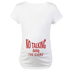 No Talking During Game Shirt