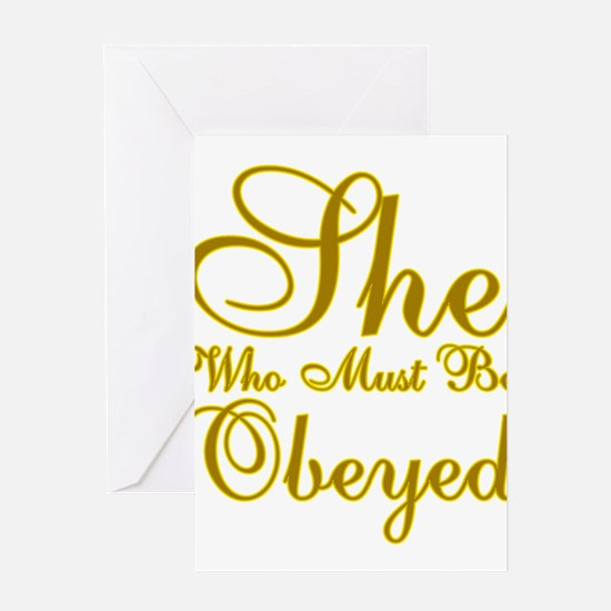 She who must be Obeyed Greeting Card