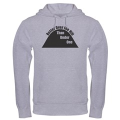 Better Over the Hill Hoodie