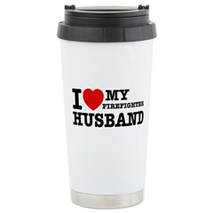 I love my Firefighter Husband Travel Mug