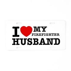 I love my Firefighter Husband Aluminum License Pla
