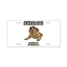 Bulldog Mom Aluminum License Plate