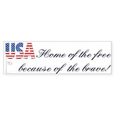 Because of the Brave Bumper Bumper Sticker