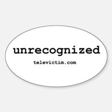 """""""unrecognized"""" Oval Decal"""
