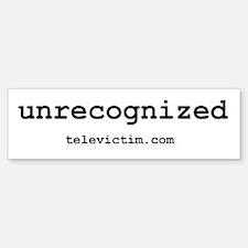 """unrecognized"" Bumper Bumper Bumper Sticker"