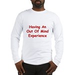Out Of Mind Experience Long Sleeve T-Shirt