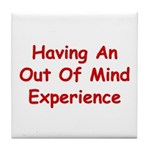 Out Of Mind Experience Tile Coaster