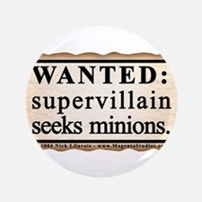 "Supervillain Seeks Minions 3.5"" Button (100 pack)"