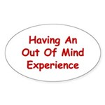 Out Of Mind Experience Sticker (Oval)