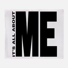 it's all about ME Throw Blanket