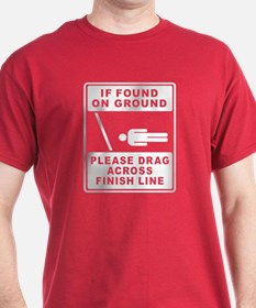 Drag Across Finish Line T-Shirt
