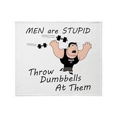 Men are stupid Throw Blanket