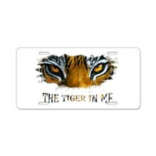 the tiger in me Aluminum License Plate