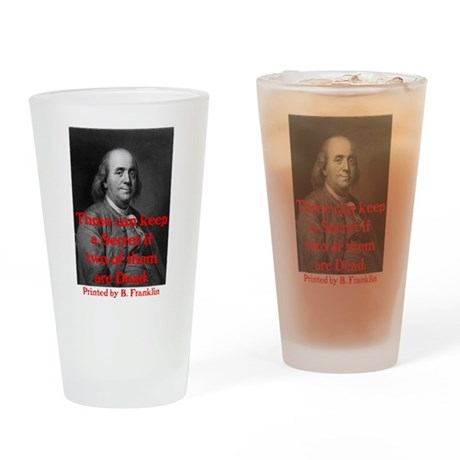 Ben Franklin: Keeping a Secre Drinking Glass