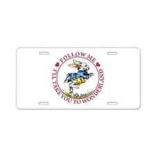 Follow Me To Wonderland Aluminum License Plate