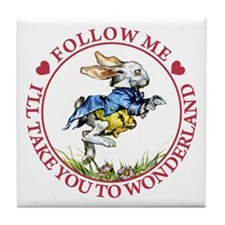 Follow Me To Wonderland Tile Coaster