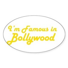 I'm Famous in Bollywood Oval Decal